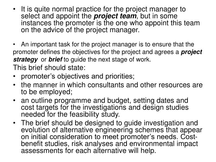 It is quite normal practice for the project manager to select and appoint the