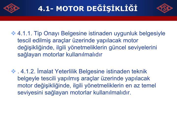 4.1- MOTOR DEĞİŞİKLİĞİ