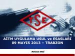 a tm uygulama usul ve esaslari 09 mayis 2013 trabzon