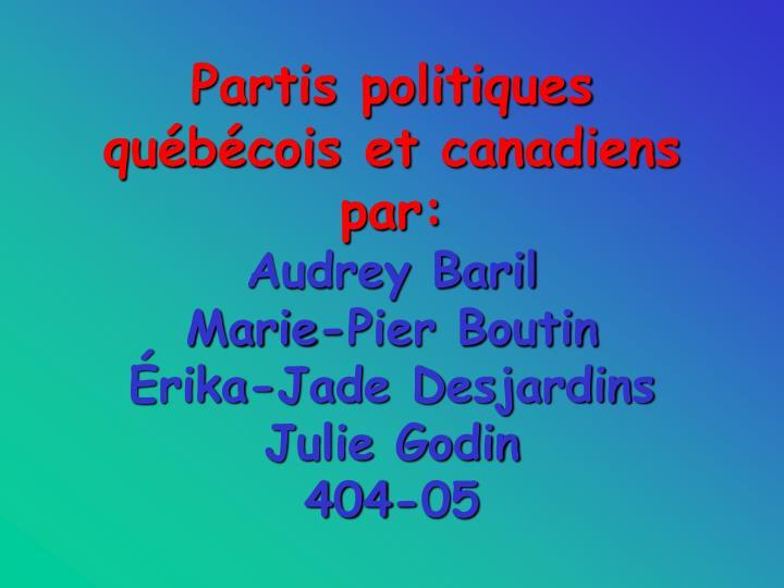 Partis politiques québécois et canadiens par: