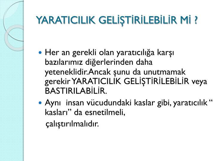 YARATICILIK GELTRLEBLR M ?