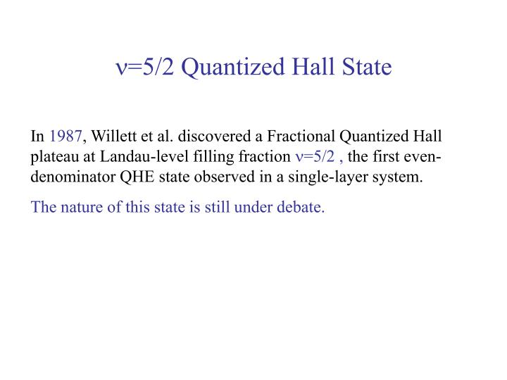 =5/2 Quantized Hall State