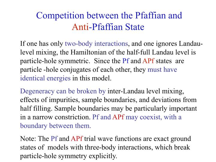 Competition between the Pfaffian and