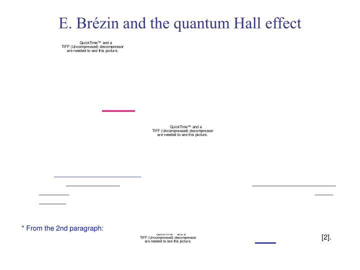 E. Brézin and the quantum Hall effect
