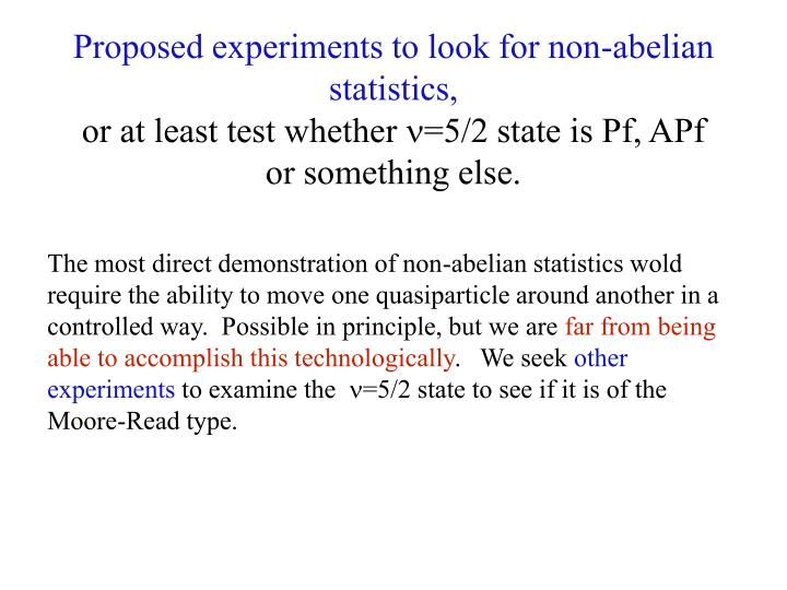 Proposed experiments to look for non-abelian statistics,
