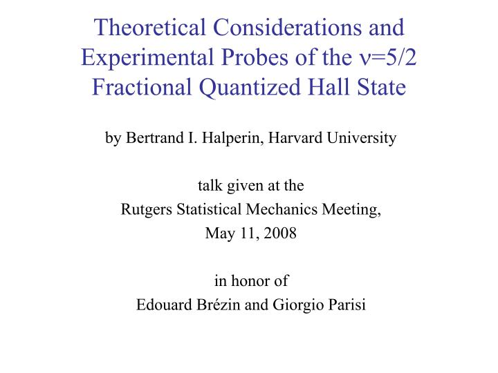 Theoretical Considerations and Experimental Probes of the
