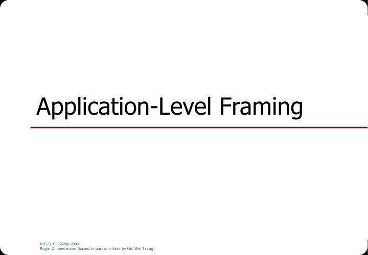 Application-Level Framing