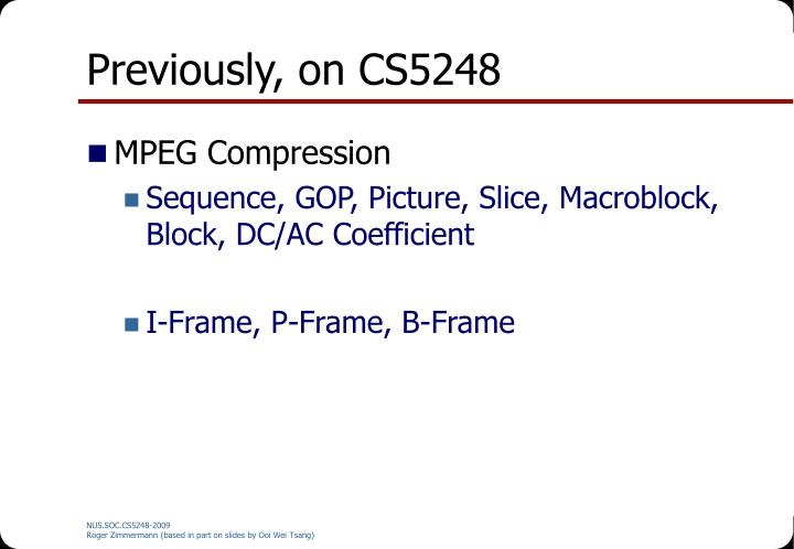 Previously, on CS5248
