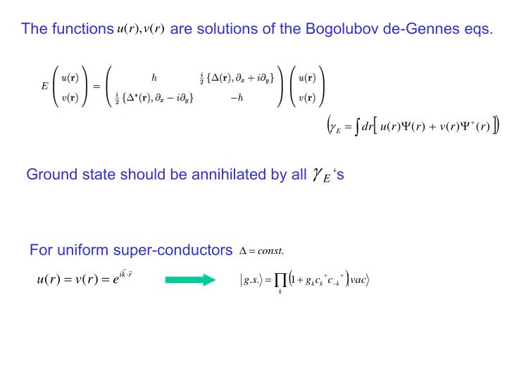 The functions             are solutions of the Bogolubov de-Gennes eqs.