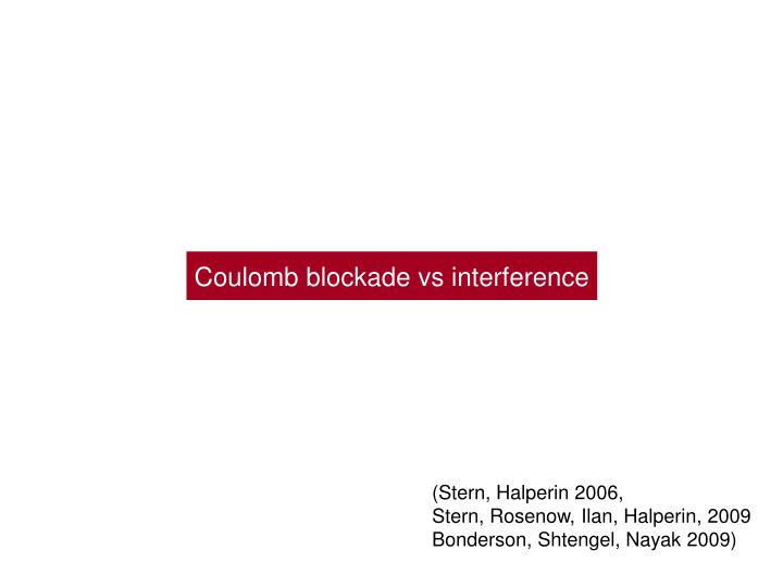 Coulomb blockade vs interference