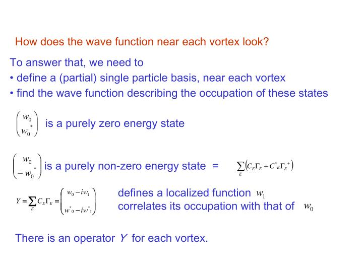 How does the wave function near each vortex look?