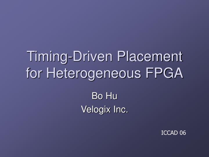 Timing driven placement for heterogeneous fpga