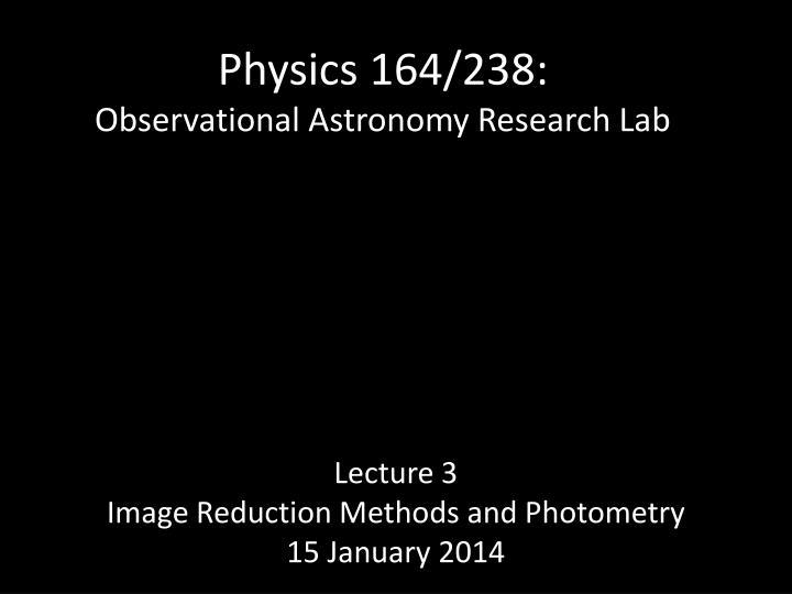 Physics 164/238: