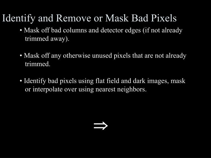 Identify and Remove or Mask Bad Pixels