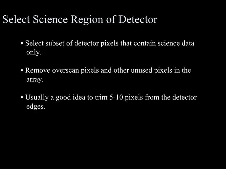 Select Science Region of Detector