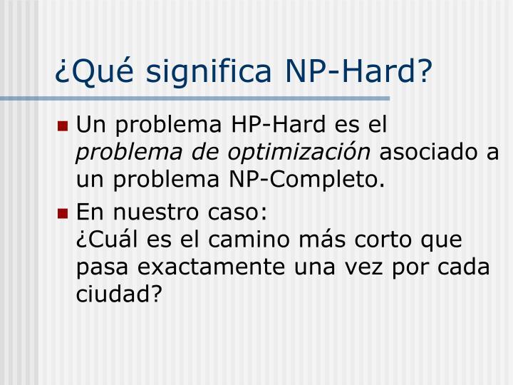 ¿Qué significa NP-Hard?