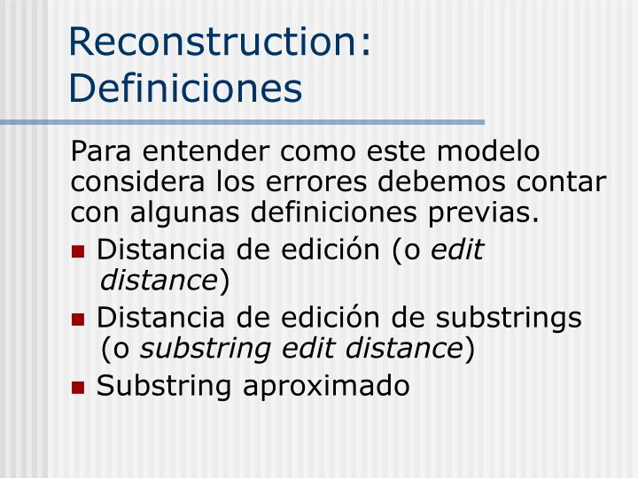 Reconstruction: Definiciones