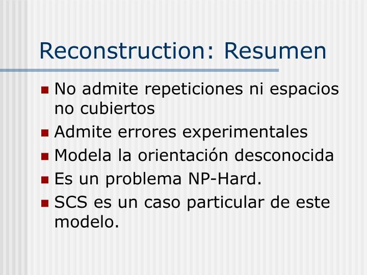 Reconstruction: Resumen