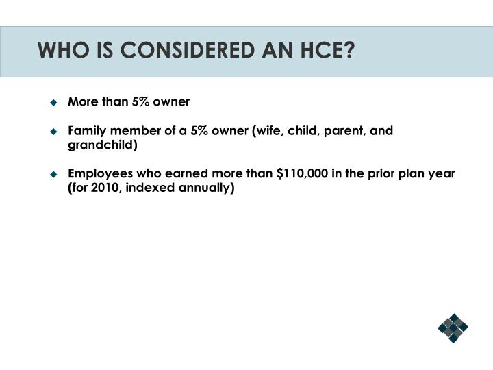 WHO IS CONSIDERED AN HCE?