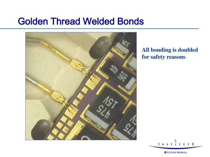 Golden Thread Welded Bonds