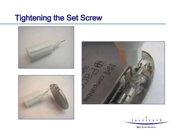 Tightening the Set Screw