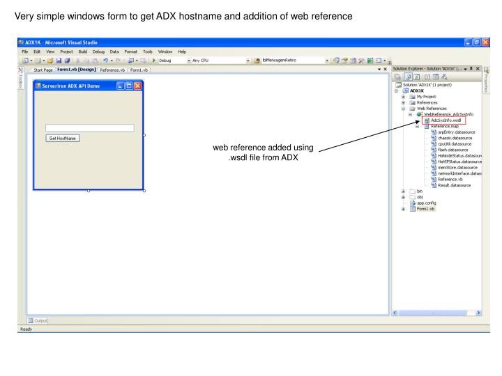 Very simple windows form to get ADX hostname and addition of web reference