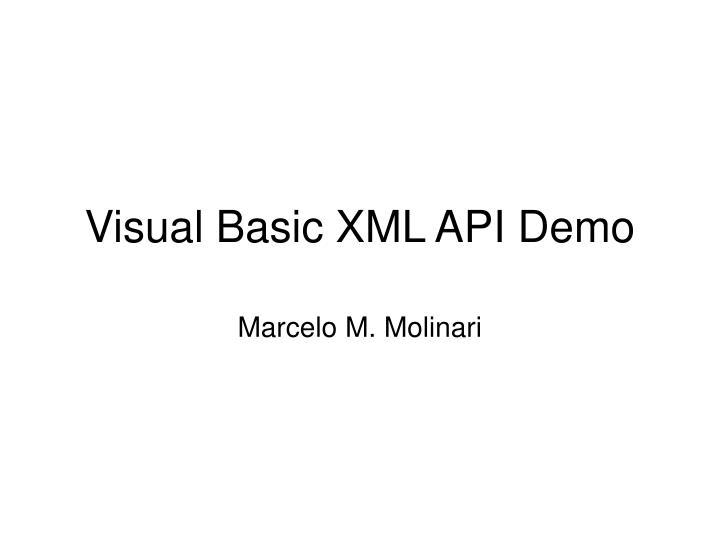 Visual Basic XML API Demo