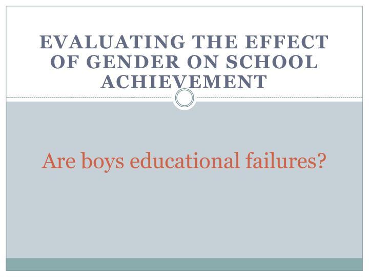 Are boys educational failures?