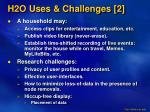 h2o uses challenges 2