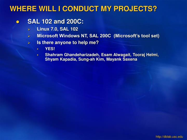 WHERE WILL I CONDUCT MY PROJECTS?