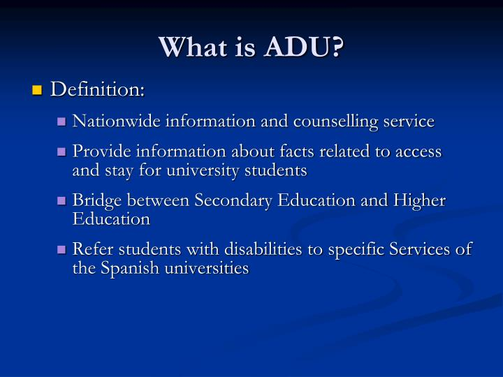 What is ADU?
