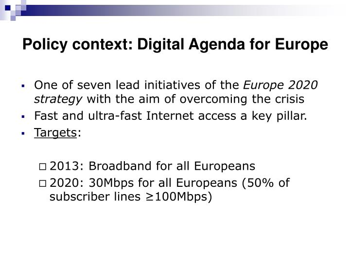 Policy context: Digital Agenda for Europe