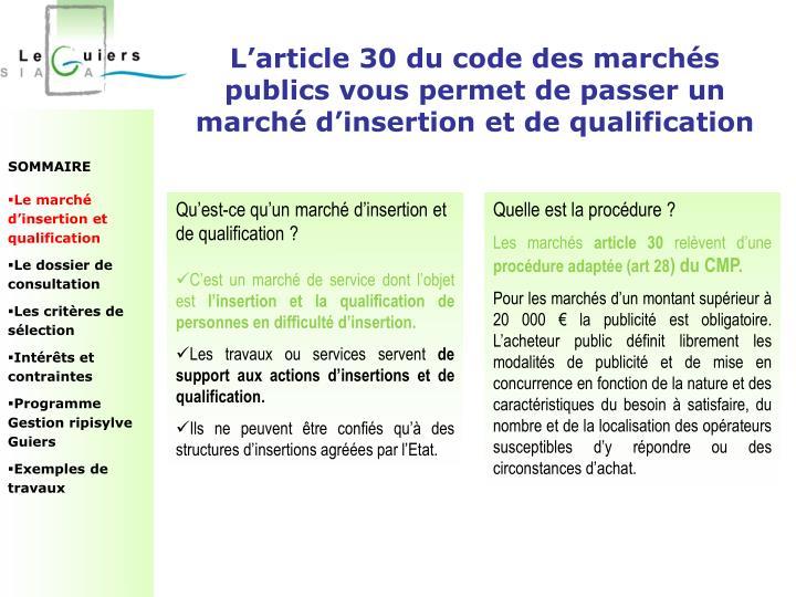 L'article 30 du code des marchés publics vous permet de passer un marché d'insertion et de qualification