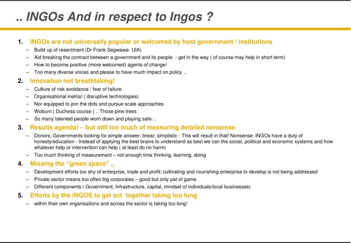 .. INGOs And in respect to Ingos ?