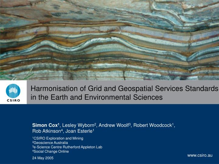 Harmonisation of grid and geospatial services standards in the earth and environmental sciences