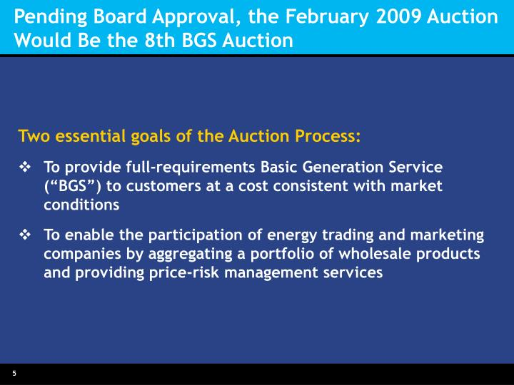 Pending Board Approval, the February 2009 Auction Would Be the 8th BGS Auction