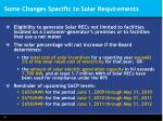 some changes specific to solar requirements