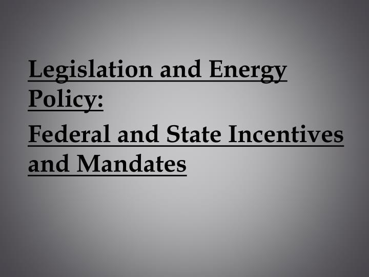 Legislation and Energy Policy: