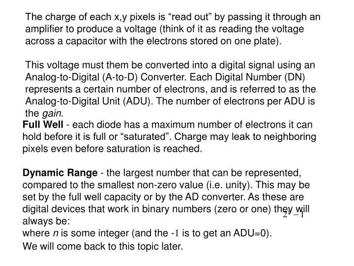 """The charge of each x,y pixels is """"read out"""" by passing it through an amplifier to produce a voltage (think of it as reading the voltage across a capacitor with the electrons stored on one plate)."""