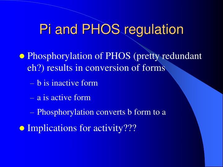 Pi and PHOS regulation