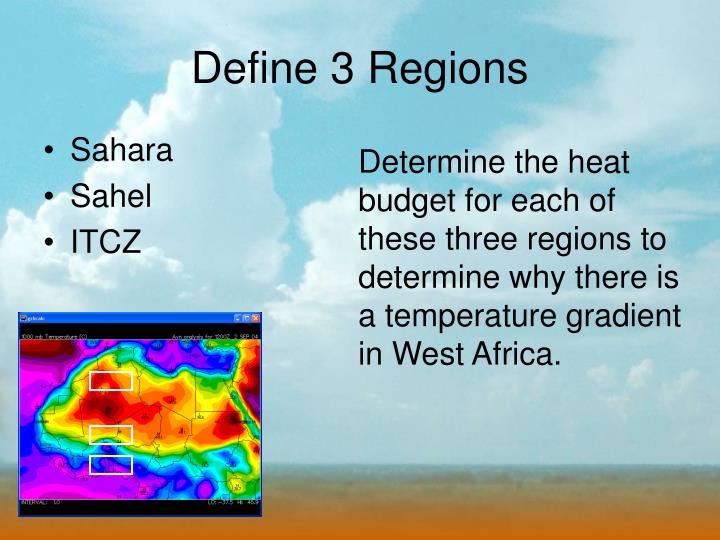 Define 3 Regions