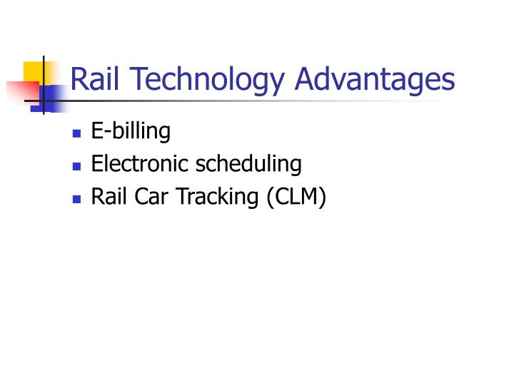 Rail Technology Advantages