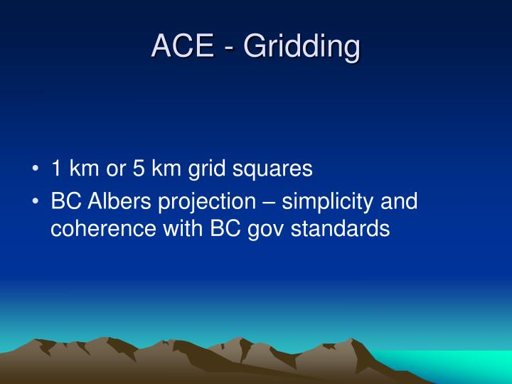 ACE - Gridding