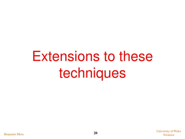 Extensions to these techniques