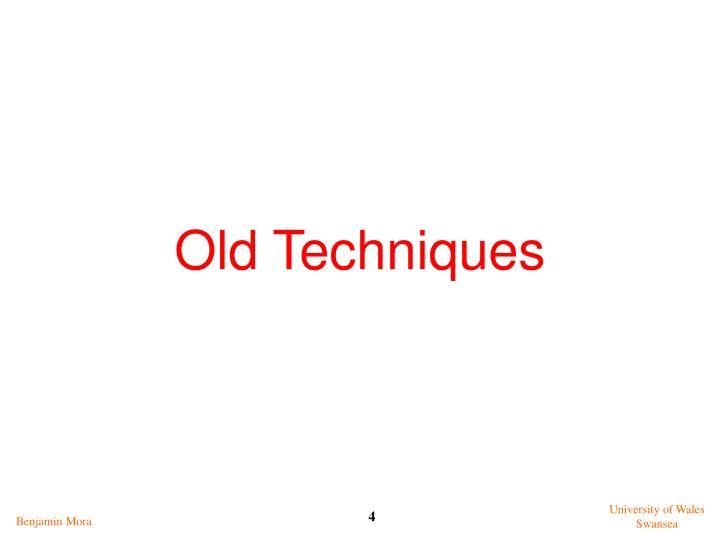 Old Techniques