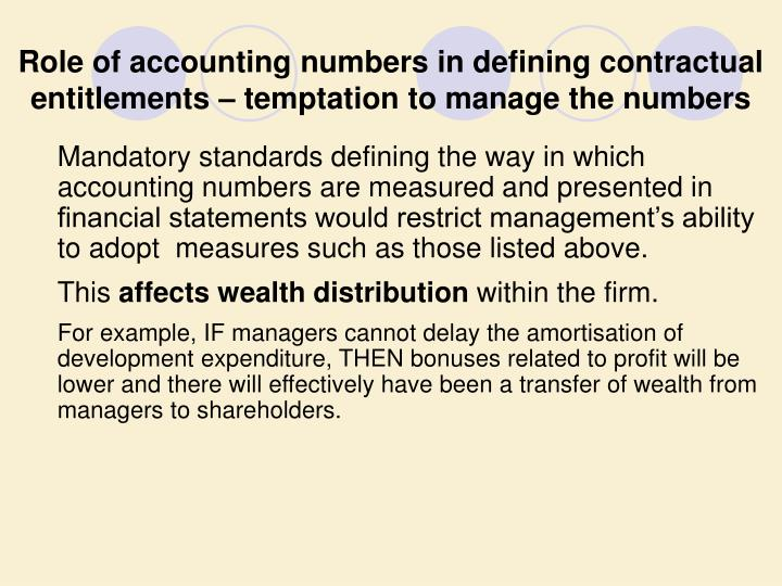 Role of accounting numbers in defining contractual entitlements – temptation to manage the numbers