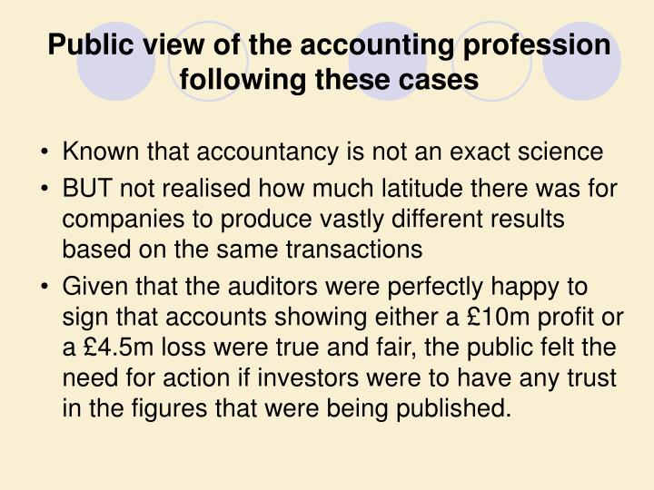 Public view of the accounting profession following these cases
