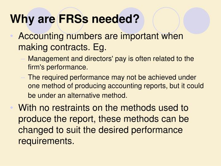 Why are FRSs needed?