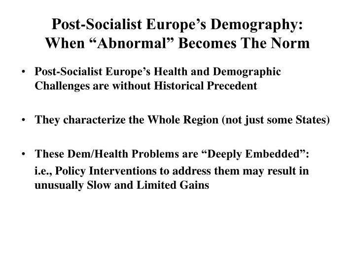 Post-Socialist Europe's Demography: