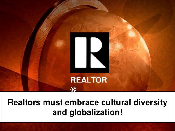 Realtors must embrace cultural diversity and globalization!